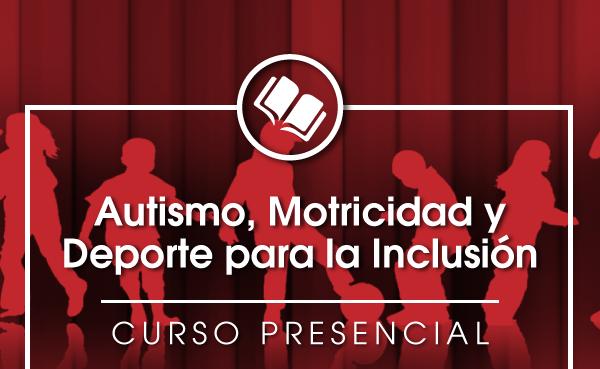 Autismo, Motricidad y Deporte para la Inclusión