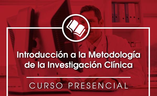 Introducción a la Metodología de la Investigación Clínica
