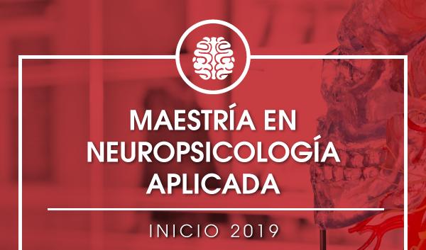 MAESTRÍA EN NEUROPSICOLOGÍA APLICADA