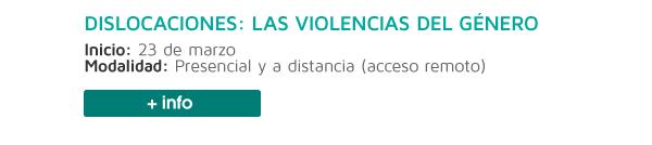 Dislocaciones: las violencias del género