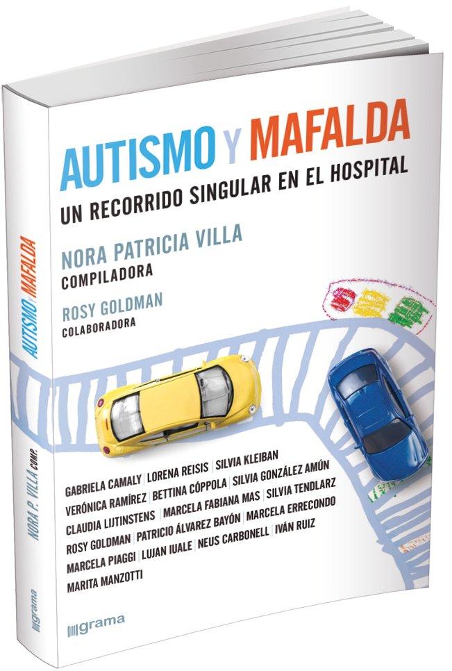 Autismo y                                                           Mafalda. Un                                                           recorrido                                                           singular en el                                                           hos